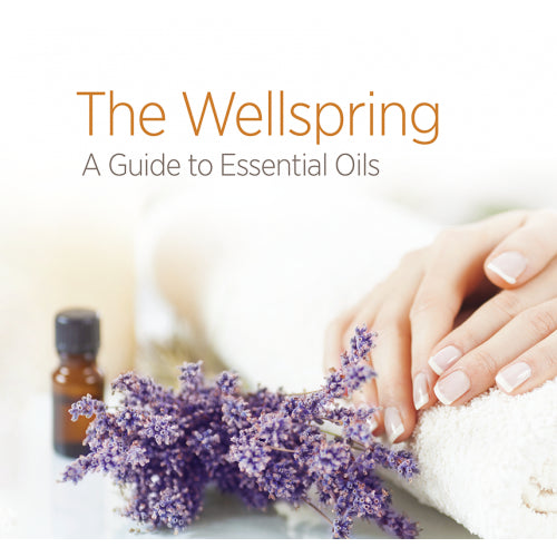 The Wellspring: A Guide to Essential Oils