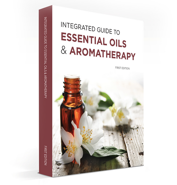 Integrated Guide to Essential Oils & Aromatherapy