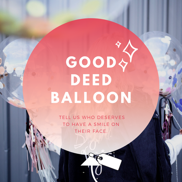 The Heyday Club | Good deed balloon