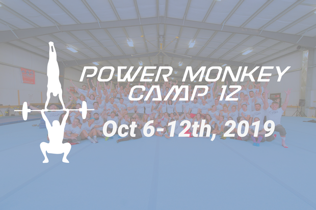 Power Monkey Camp 12 (October 6-12th, 2019)