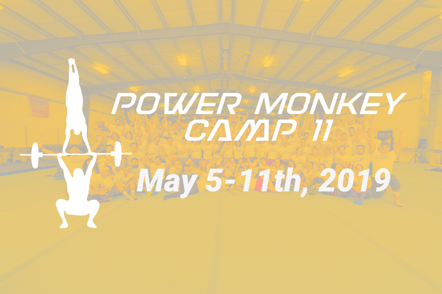 POWER MONKEY CAMP 11 (May 5-11th, 2019)