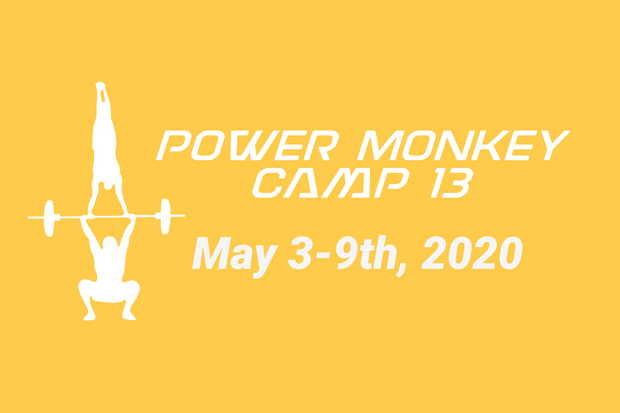 POWER MONKEY CAMP 13 (May 3-9th, 2020)