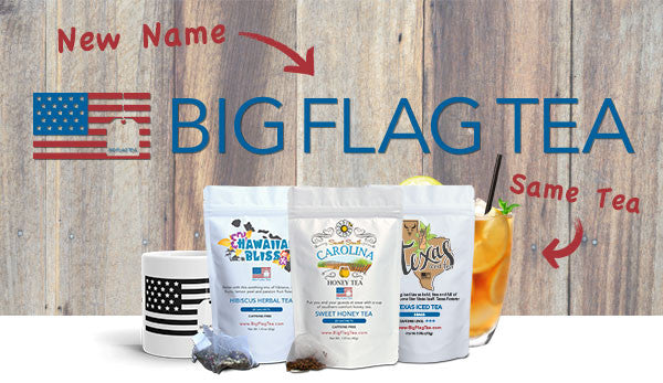 We Are Now Big Flag Tea!