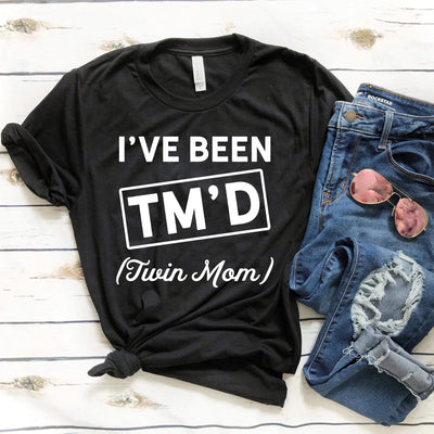 I've Been TM'd (Twin Mom) - O Twins Clothing Co
