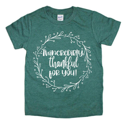 Twincredibly Thankful For You! - O Twins Clothing Co