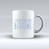 """I Read Past My Bedtime"" Mug"
