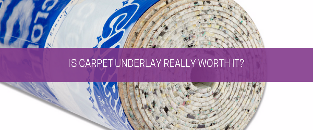 Is Carpet Underlay Really Worth It?