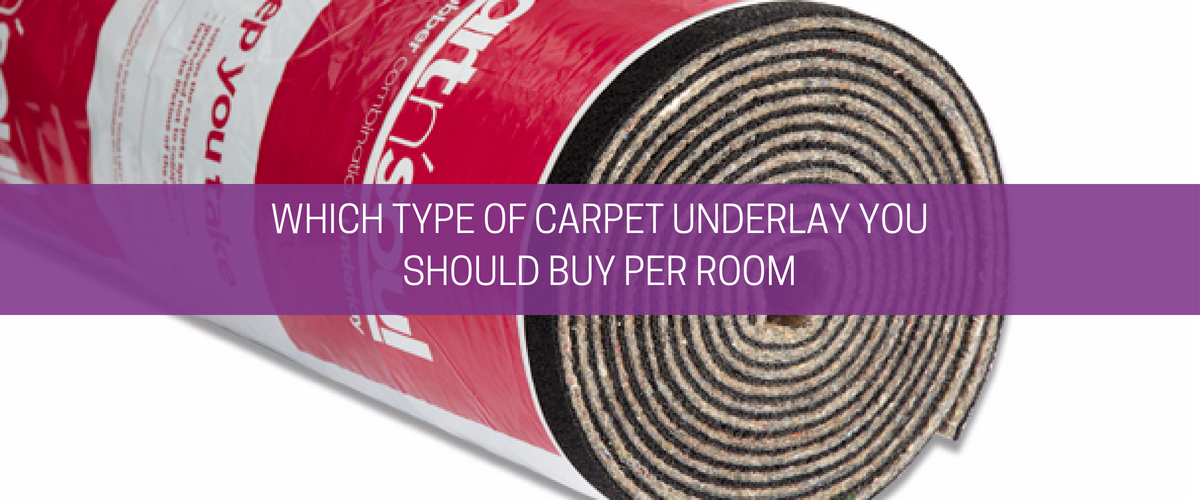 Which type of Carpet Underlay you should buy per room