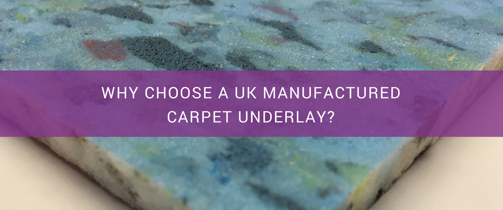 Why Choose a UK Manufactured Carpet Underlay