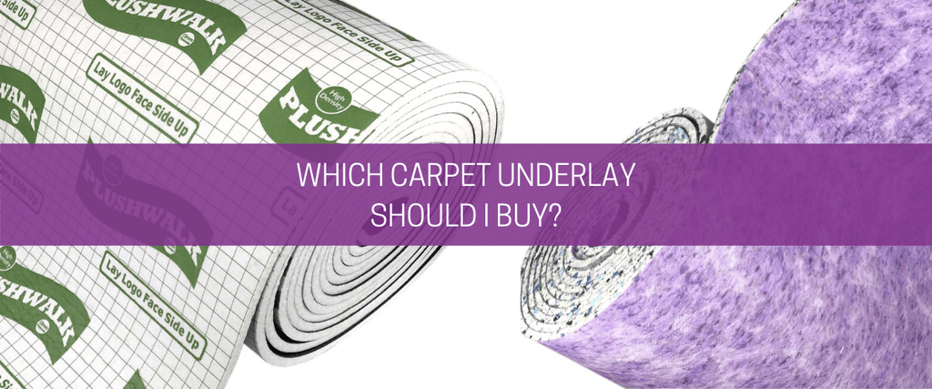 Which carpet underlay should I buy?