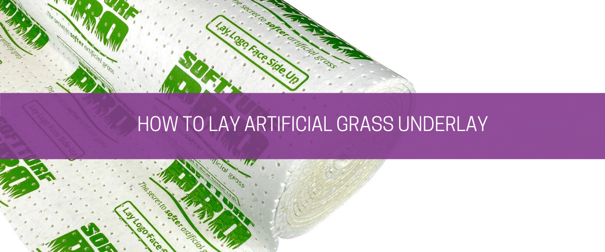 How to lay artificial grass underlay