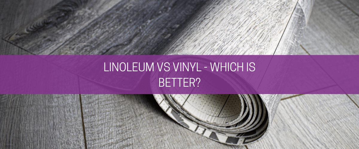 Linoleum vs vinyl – which is better?