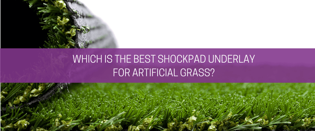 Which is the best shockpad underlay for artificial grass?