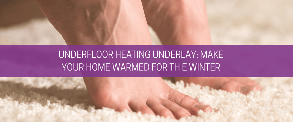 Underfloor heating underlay: make your home warmer for the winter
