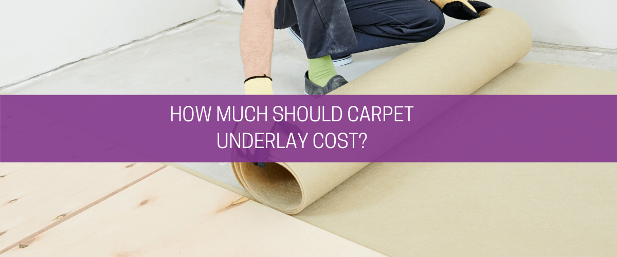 How much should carpet underlay cost?