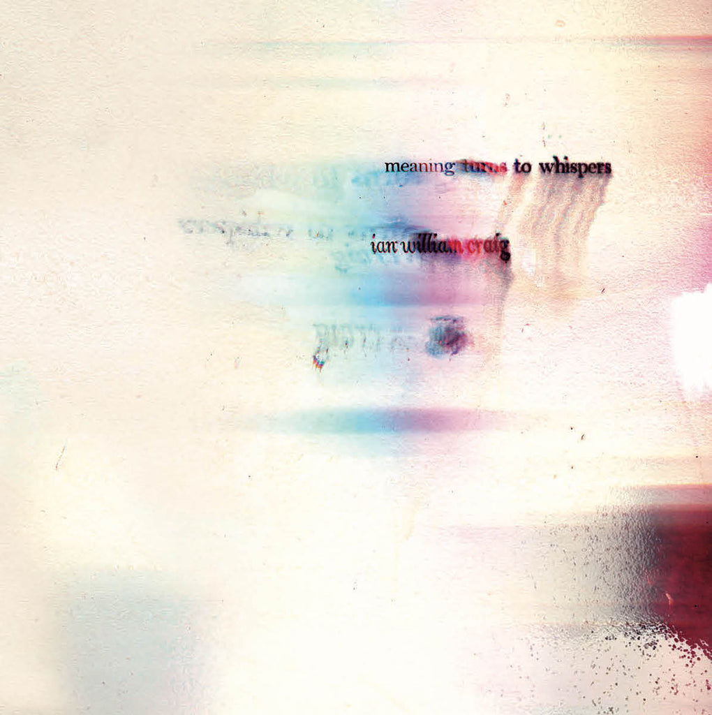 Ian William Craig - Meaning Turns To Whispers LP - AguirreRecords