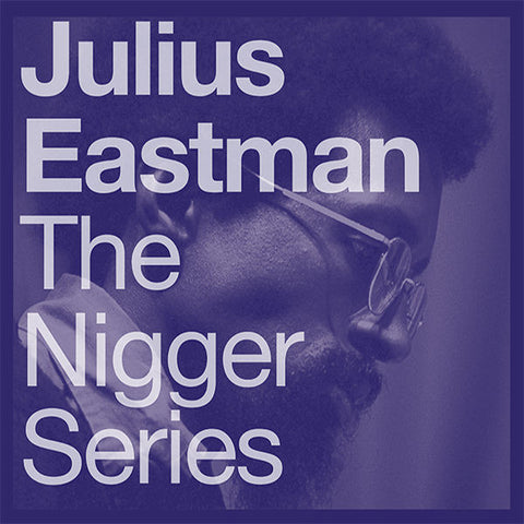 Julius Eastman - Nigger Series 2xLP