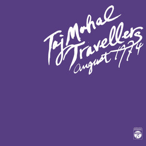 Taj Mahal Travellers - August 1974 2xLP