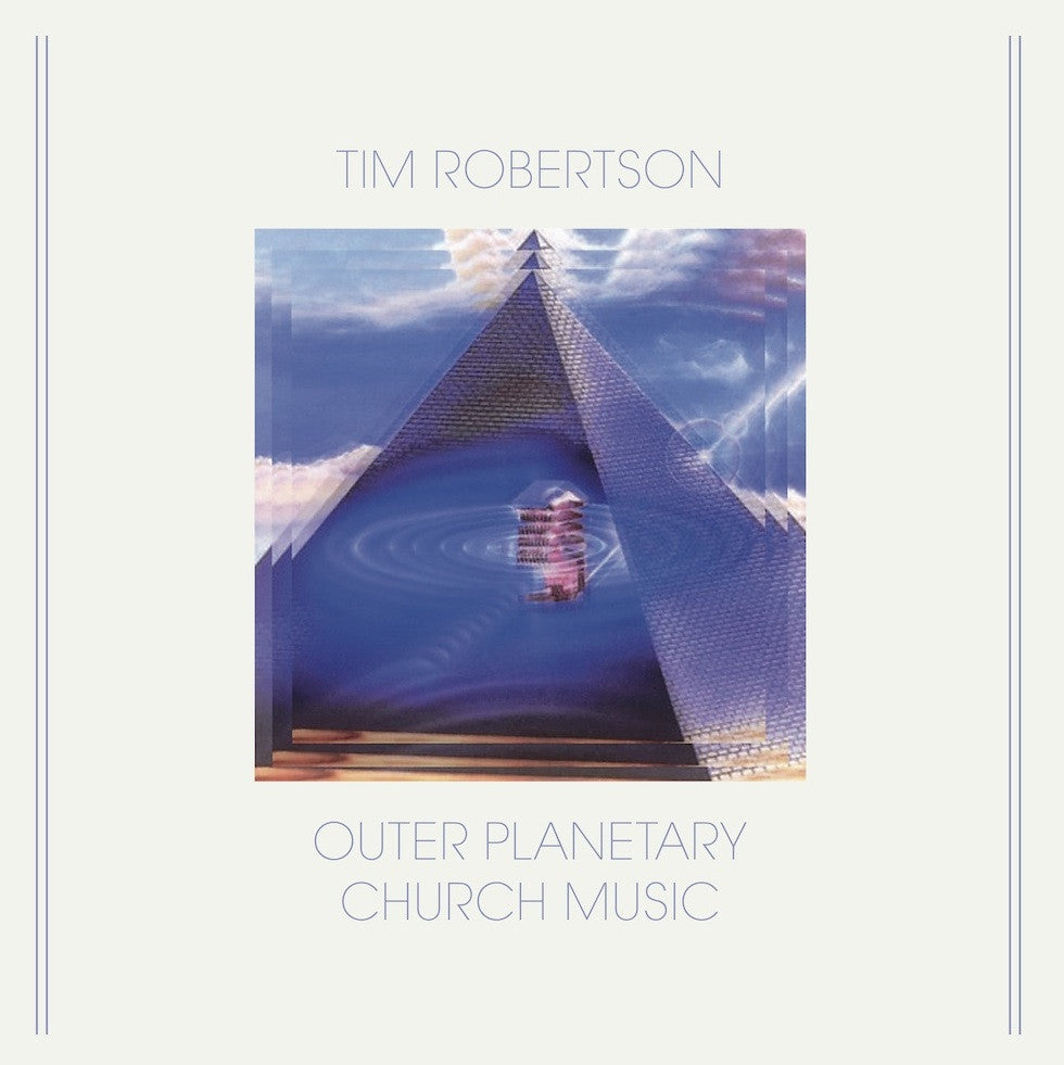 Tim Robertson - Outer Planetary Church Music LP - AguirreRecords