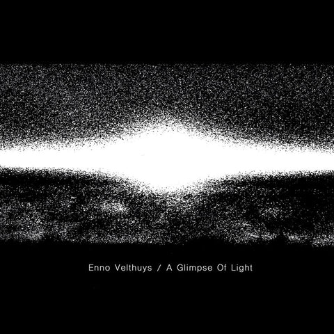 Enno Velthuys - A Glimpse Of Light LP