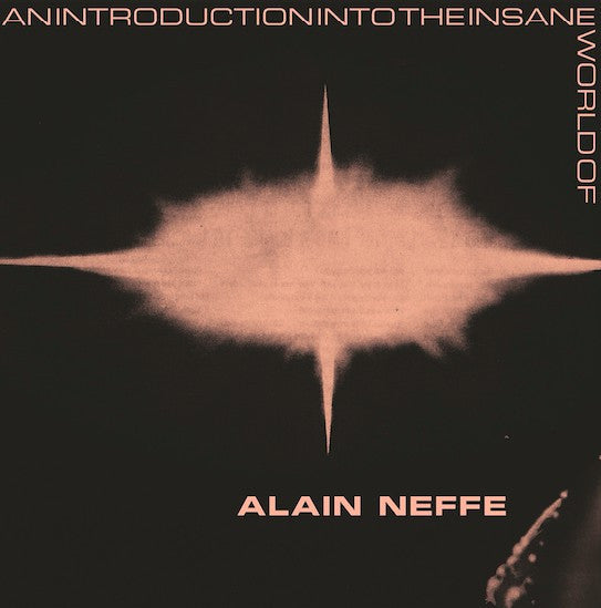Alain Neffe ‎– An Introduction Into The Insane World Of Alain Neffe LP - AguirreRecords