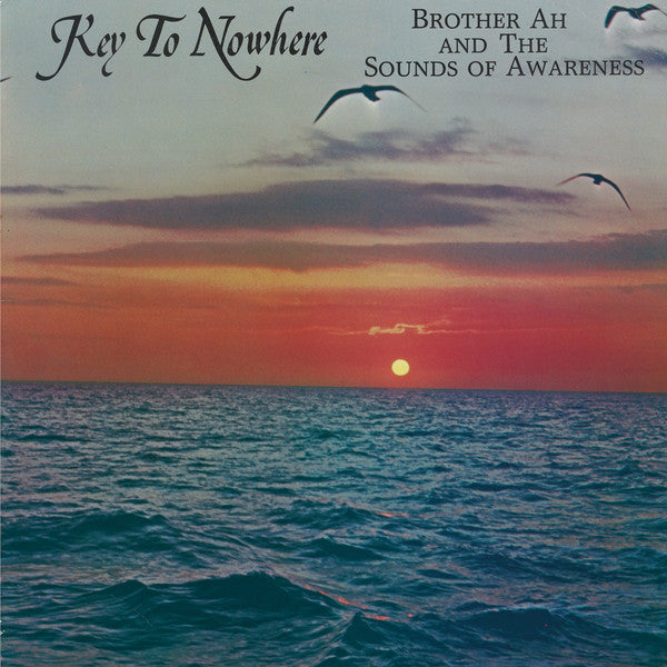 Brother Ah & The Sounds Of Awareness ‎– Key To Nowhere LP