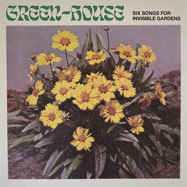 Green-House ‎– Six Songs for Invisible Gardens LP