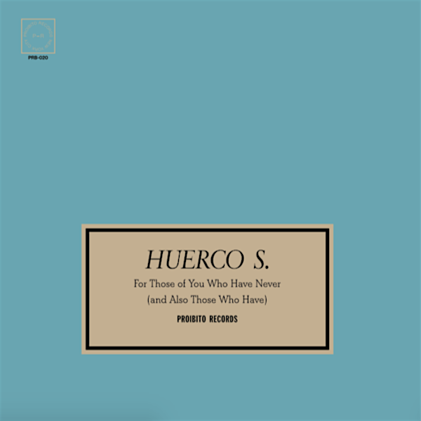 Huerco S. ‎– For Those Of You Who Have Never (And Also Those Who Have) 2xLP