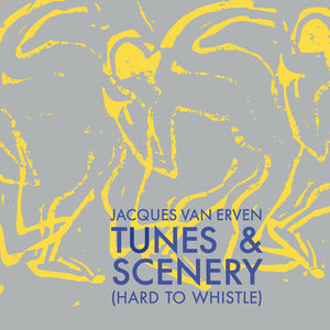 Jacques van Erven - Tunes & Scenery (Hard To Whistle) LP