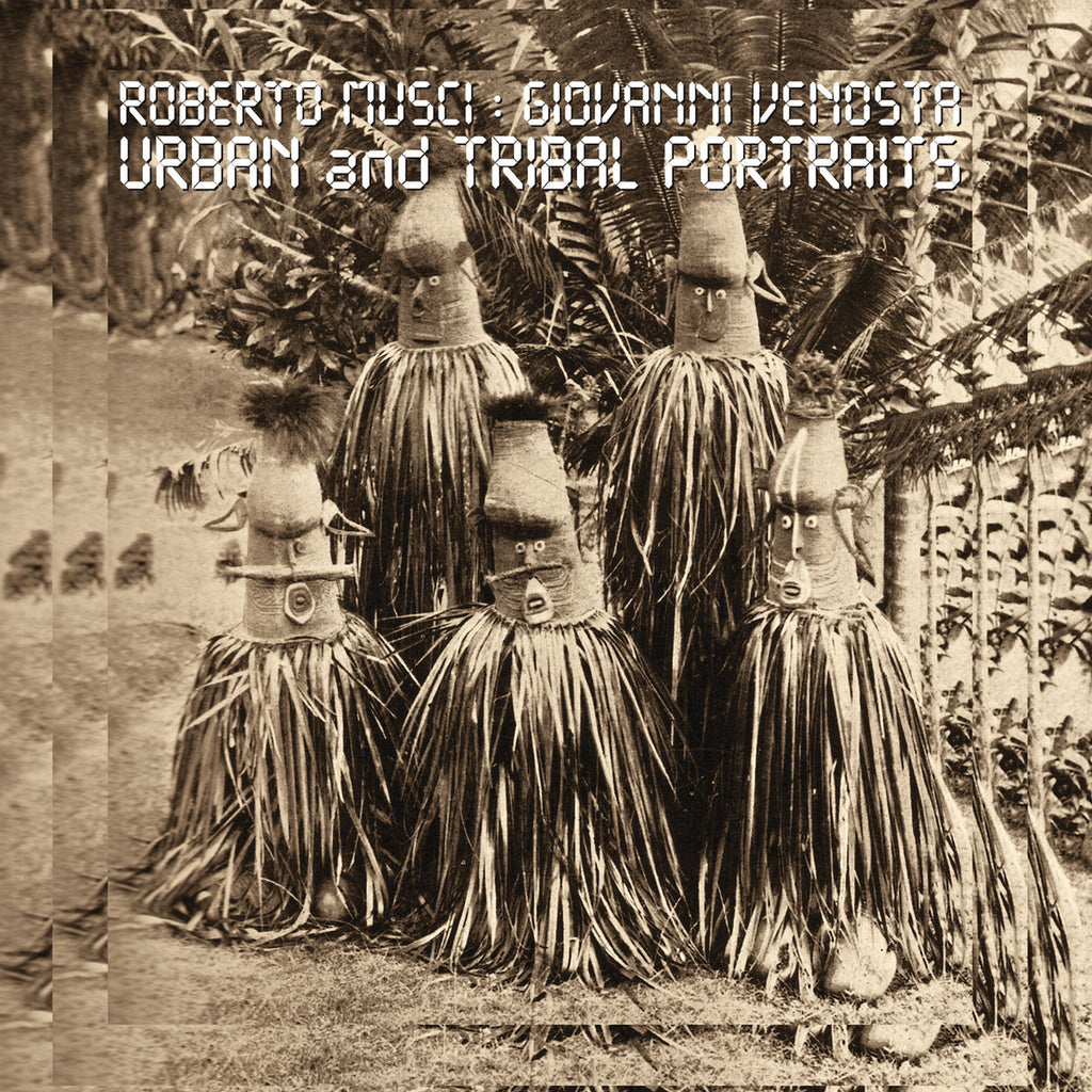 Roberto Musci / Giovanni Venosta - Urban And Tribal Portraits LP