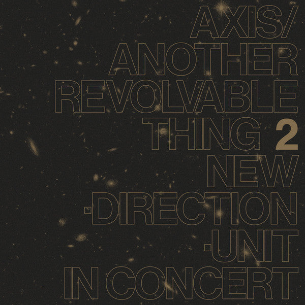 Masayuki Takayanagi New Direction Unit - Axis/Another Revolvable Thing 2 LP
