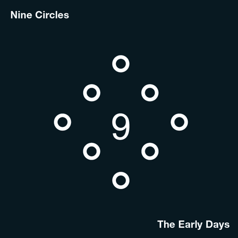 Nine Circles - Early Days 2xLP