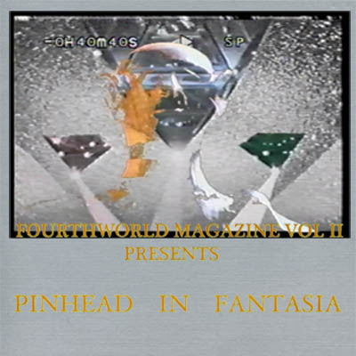Fourth World Magazine - Pinhead In Fantasia LP + Booklet