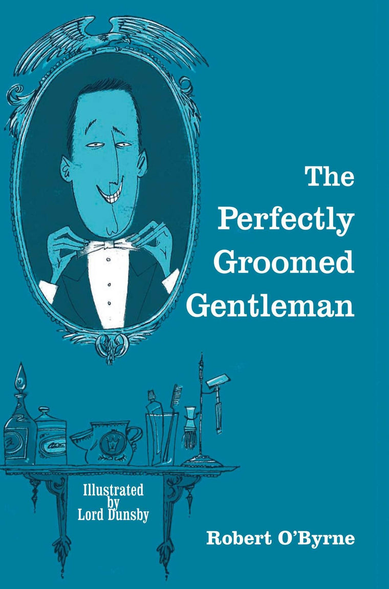The Perfectly Groomed Gentleman - britishgallery.ro - 1