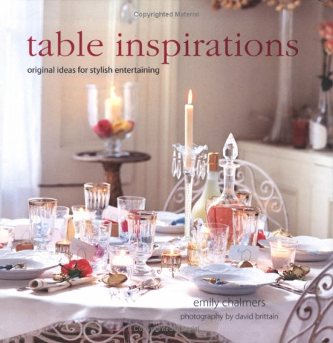 Table inspirations: Original Ideas For Stylish Entertaining