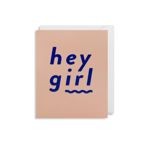 Hey Girl Card