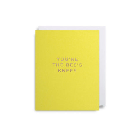 Bright yellow card with gold text that reads'You're the bees knees'