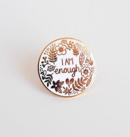 Shiny rose godl and pink floral enamel pin badge with the text 'I Am Enough'