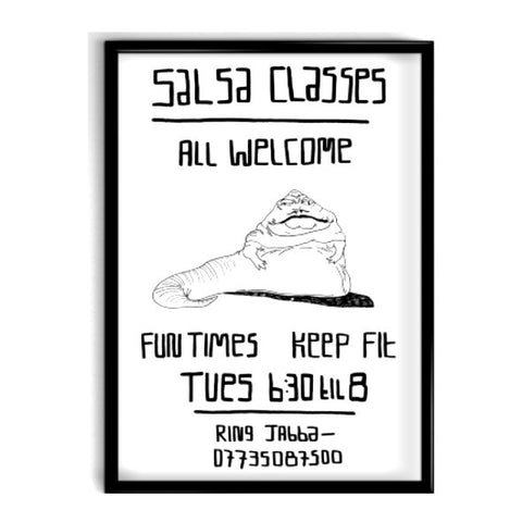 Black and white print featuring Jabba The Hutt with the humours text 'Salsa Classes All Welcome'