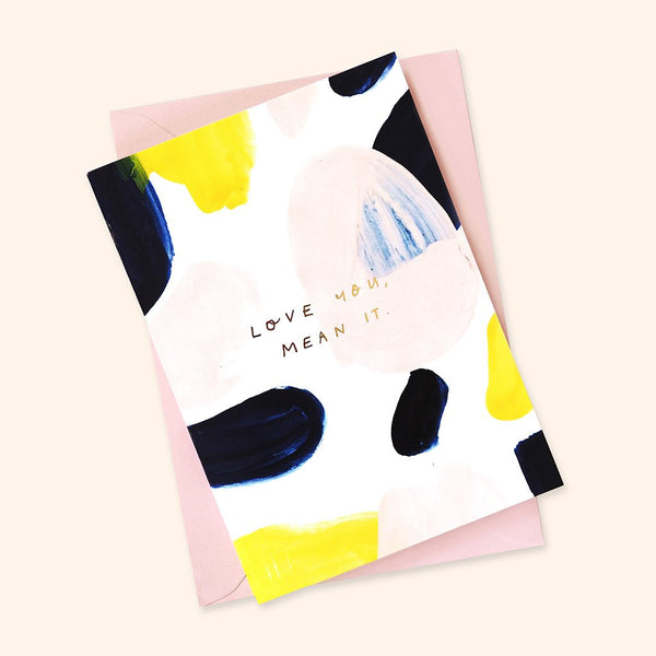 Love You Mean It Greetings Card