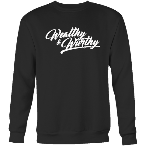 I am Wurthy Crewneck