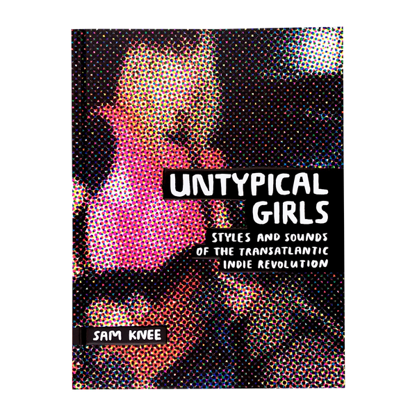 Sam Knee - Untypical Girls book