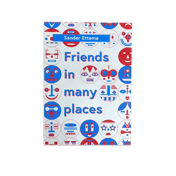 Sander Ettema - Friends in Many Places zine