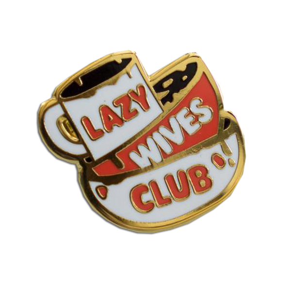 Stay Home Club - Lazy Wives Club pin