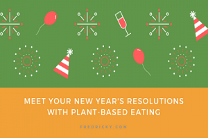 Meet Your New Year's Resolutions with Plant-Based Eating
