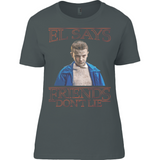 Stranger Things El says Friends Don't Lie - Anvil Ladies T-Shirt - Movie TV Show Merch