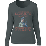 Stranger Things - Mornings are for - Anvil Ladies Sheer Long Sleeve Scoop Neck T-Shirt - Movie TV Show Merch