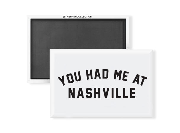 You Had Me at Nashville Magnet