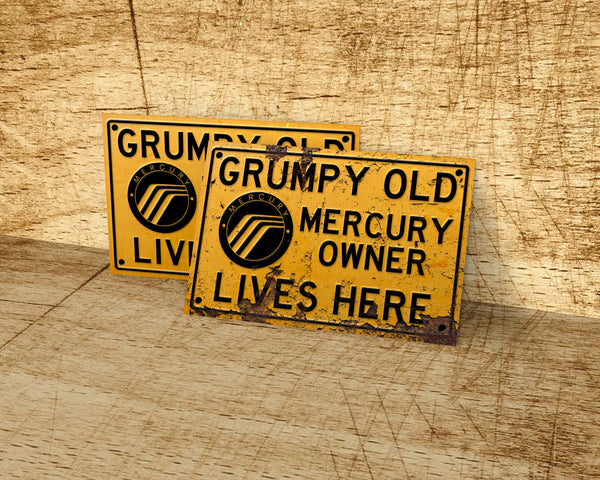 Grumpy old Mercury owner lives here metal sign