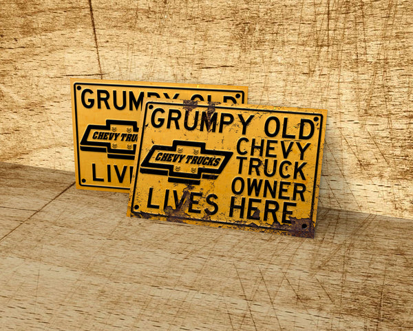 Grumpy old Chevy truck owner lives here metal sign
